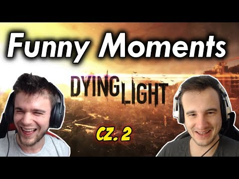 Funny Moments - Bladii & Dobrodziej | Dying Light | cz. 2