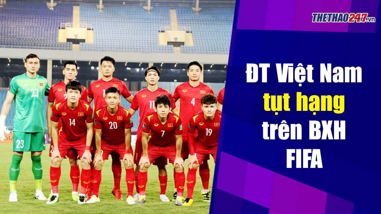 CHÍNH THỨC: ĐT Việt Nam rớt hạng trên BXH FIFA | Thể Thao 247