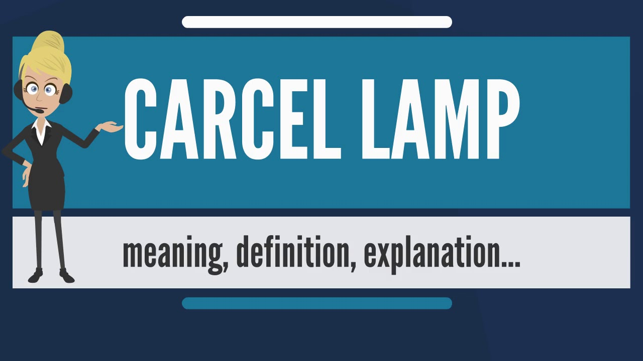 What Does CARCEL LAMP Mean? CARCEL LAMP Meaning U0026 Explanation