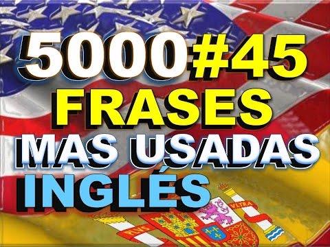 FRASES - INGLÉS ESPAÑOL - CON PRONUNCIACIÓN - INGLÉS AMERICANO - Most Common English phrases. #45