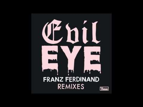 Franz Ferdinand - Evil Eye (Alan Braxe Remix) mp3