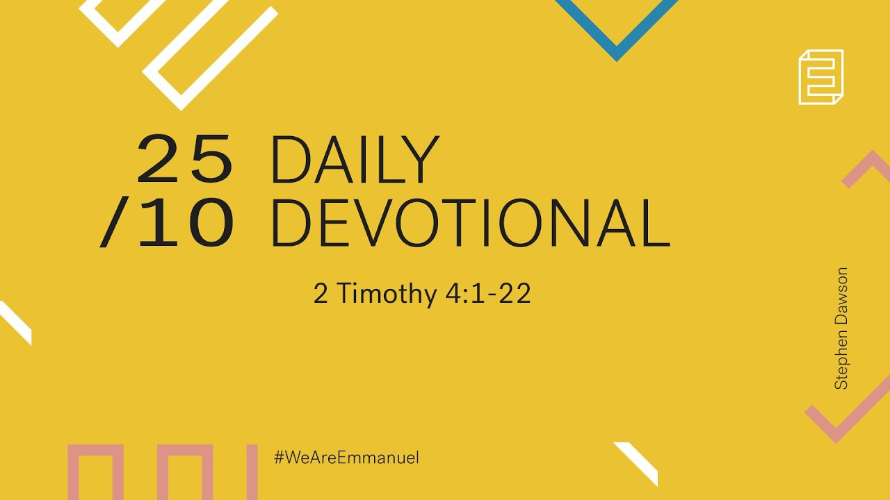 Daily Devotional with Stephen Dawson // 2 Timothy 4:1-22 Cover Image