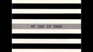Watch My Dad Is Dead So Much To Lose video