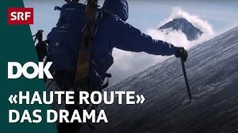«Haute Route – Das Drama» | Die Tragödie auf der Skitour von Chamonix nach Zermatt | Doku | SRF DOK