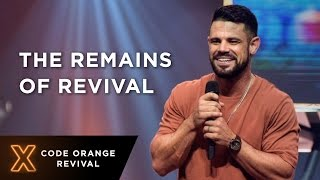 The Remains of Revival | Pastor Steven Furtick