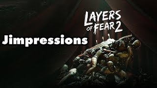 Layers Of Fear 2 - Layers Of... Oh Dear (Jimpressions) (Video Game Video Review)
