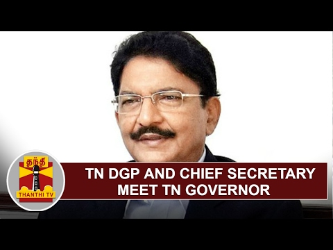 TN DGP Rajendran and Chief Secretary Girija Vaidyanathan meet TN Governor Vidyasagar Rao
