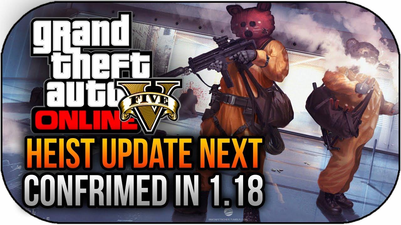 ... Release CONFIRMED Next Update 1.18 DLC GTA 5 Online (GTA 5 Heist