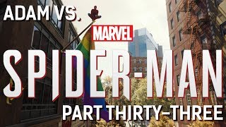 Adam vs. Marvel's Spider-Man (Part Thirty-Three)
