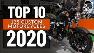Top 10 125cc CUSTOM MOTORCYCLES 2020!