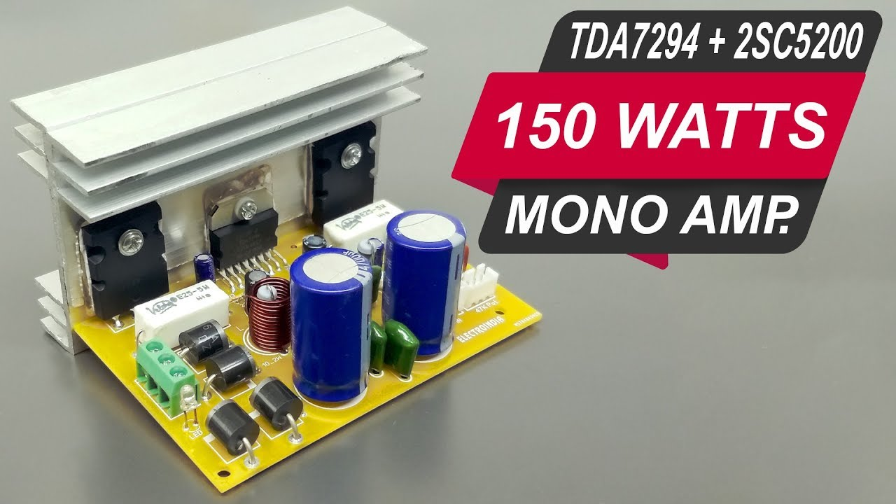 150 Watts Mono Amplifier Board DIY with 2sc5200, 2sa1943 & TDA7294 ( Hindi  ) ELECTRO INDIA