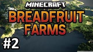 Minecraft: BreadFruit Farms w/ Cube & Dorian - Ep. 2 -