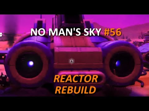 "Let's Play No Man's Sky (PC) - Ep. 56 - ""Reactor Rebuild"" [Pathfinder Update Gameplay]"