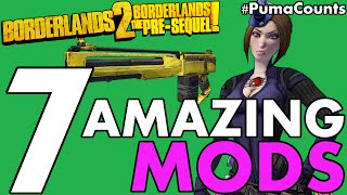 Top 7 Best and Amazing Mods for Borderlands 2 and The Pre-Sequel! #PumaCounts