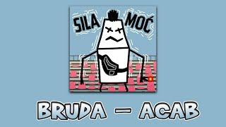 BRUDA - ACAB