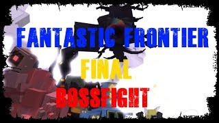 Beating Fantastic Frontier final boss! (Stargun)