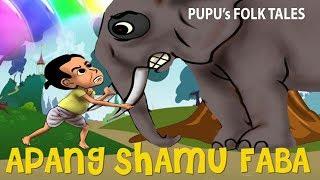 Apang Shamu Faba ( Foolish man & Elephant)