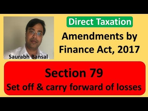 Amendments by Finance Act, 2017, Sec. 79 of Income tax Act, 1961 for CA, CMA, CS...!!!