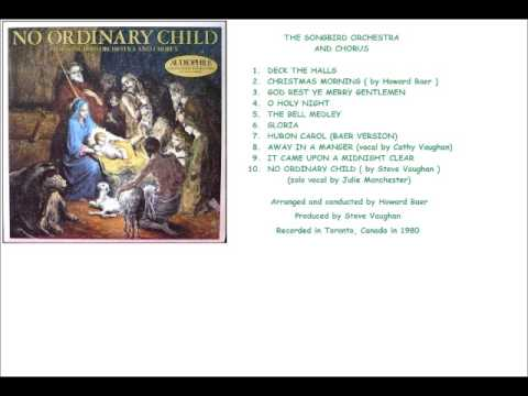 The Songbird Orchestra and Chorus (Toronto) -- No Ordinary Child / 1980 / on Audiophile LP