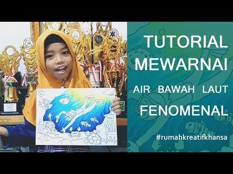 KHANSA : TUTORIAL MEWARNAI AIR BAWAH LAUT FENOMENAL
