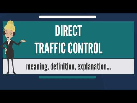What is DIRECT TRAFFIC CONTROL? What does DIRECT TRAFFIC CONTROL mean?