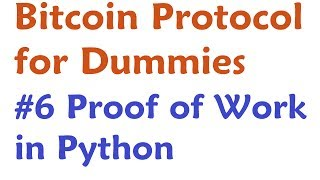 Bitcoin Protocol: Proof of Work shown in Python Code