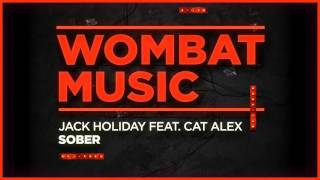 Download Jack Holiday feat. Cat Alex – Sober (Radio Mix) MP3 song and Music Video