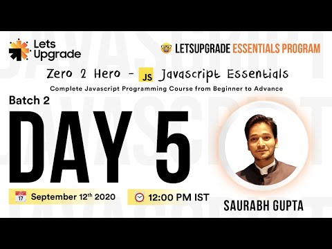 Javascript Essentials |  Batch 2 | Day 5 | LetsUpgrade
