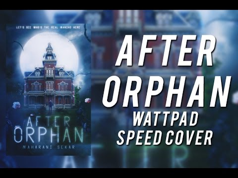 After Orphan   Wattpad Speed Cover
