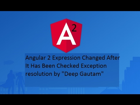 Expression has changed after it was checked exception resolution in angular  2
