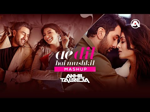 Ae Dil Hai Mushkil Mashup Revisited By DJ Akhil Talreja