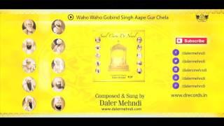 Waho Waho Gobind Singh Apey Gur Chela - Shabad Gurbani Kirtan | 300 Saal Guru De Naal | Daler Mehndi