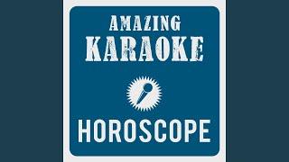 Horoscope (Karaoke Version) (Originally Performed By Harpo)