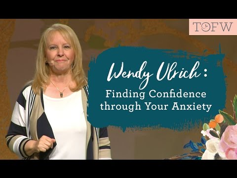 WENDY ULRICH: Finding Confidence Through Your Anxiety