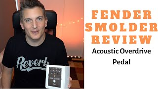 Fender Smolder Acoustic Overdrive Review & Demo
