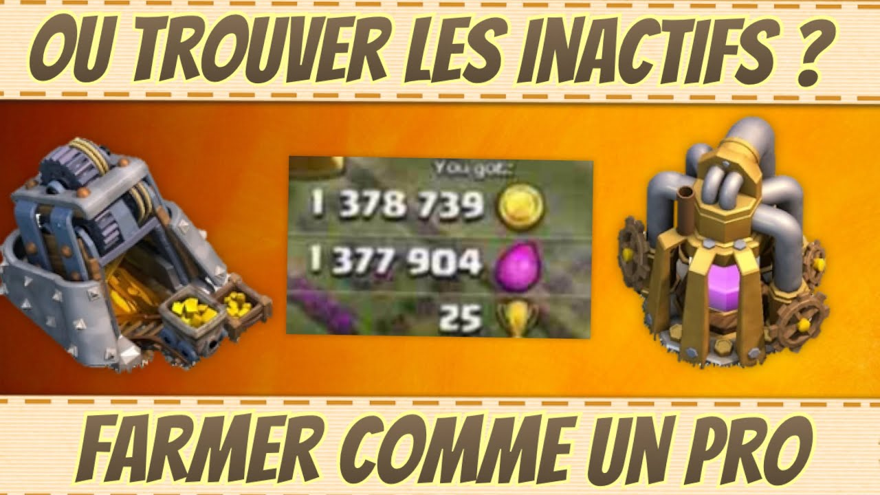 ou trouver les inactifs farmer comme un pro clash of clans fr youtube. Black Bedroom Furniture Sets. Home Design Ideas