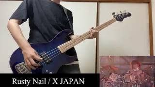 Rusty Nail - X JAPAN  bass cover