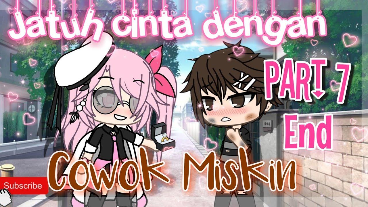 °AKU JATUH CINTA DENGAN COWOK MISKIN Part 7° ||GLMM|| [originalby:Nurul] Gacha Life Indonesia