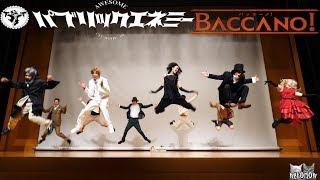 バッカーノ! 踊ってみた BACCANO real lifeパブリックエネミー 公演 #パブエネコーエン