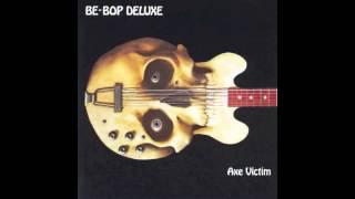 Be Bop Deluxe - Axe Victim