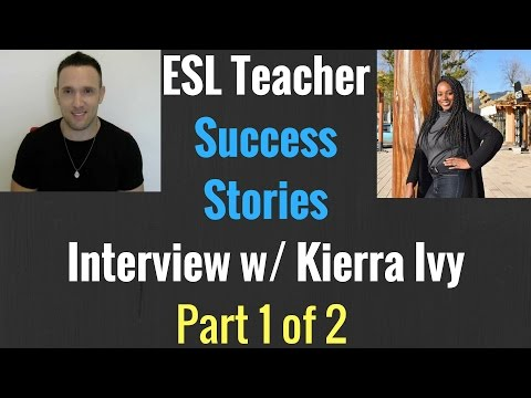 ESL Success Stories: Kierra Ivy Interview 1 of 2 | Teaching English Overseas | South Korea