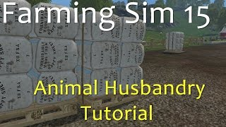 Animal Husbandry for the starter farm - tutorial - Farming Simulator 15