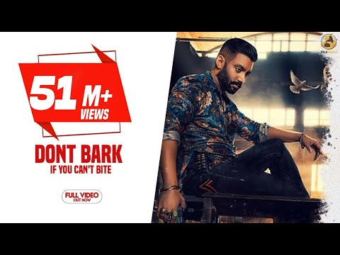 DONT BARK If You Can't Bite - Sippy Gill - New Punjabi Songs 2018 - Full HD- Punjabi Song 2018