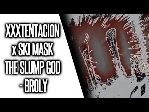 XXXTENTACION x SKI MASK THE SLUMP GOD - BROLY