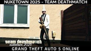 GTA 5: Nuketown 2025 - Team Deathmatch