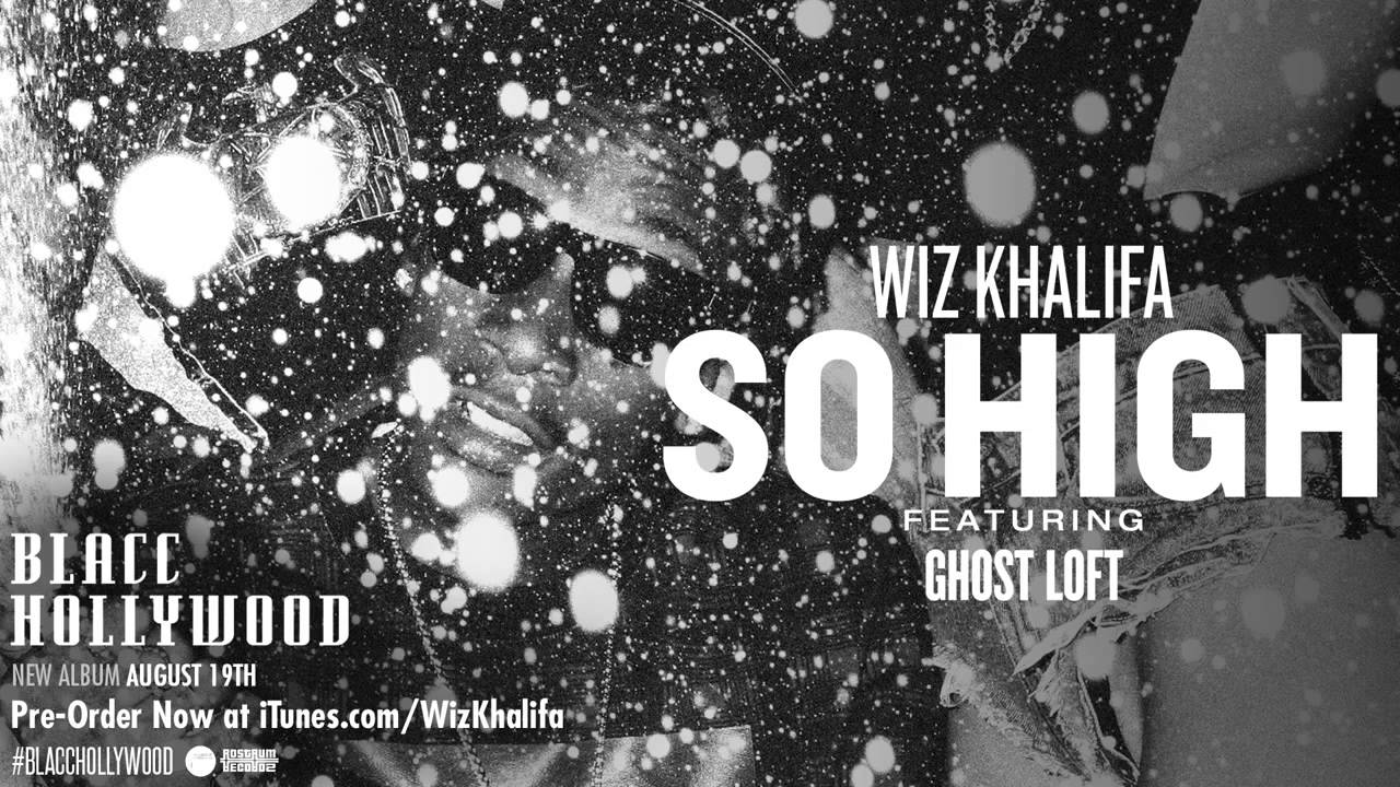 Wiz Khalifa ft Ghost Loft - So High