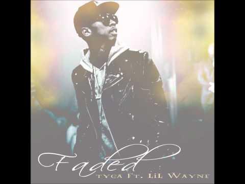 Tyga - Faded (Feat. Lil Wayne) (HQ)