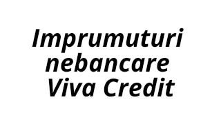 Imprumuturi nebancare Viva Credit - http://bit.ly/1QGxU84(, 2016-05-12T10:52:06.000Z)