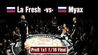 La Fresh -vs- Myax • Profi 1/16 Final • Move&Prove «10th Anniversary»
