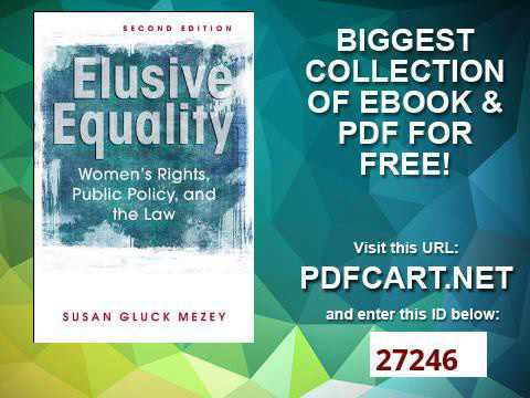 Elusive Equality Women's Rights, Public Policy, and the Law
